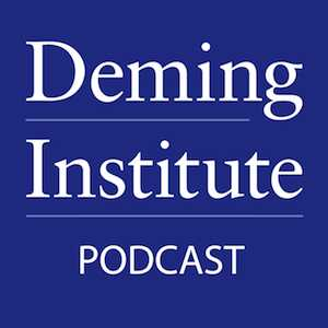 The W. Edwards Deming Institute Podcast