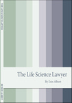 The Life Science Lawyer by Erin Albert