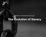 Evolution of Slavery by Gwen Spencer, Jade Jochem, Emma Schneir, and Peter Reilly