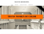 Mass Incarceration: Trans-Women of Color by Elise Wang, Isaiah Moore, Catalina Gallegos, Zoya Barker, and Mikayla Whittemore