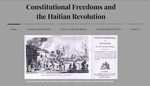 Constitutional Freedoms and the Haitian Revolution by Aislinn Baltas, John Wedding, Joe Zimpfer, and Tristian de la Navarre