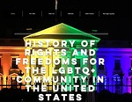 History of Rights and Freedoms for LGBTQ+ Community in the United States by Camille Arnett, Jude Phillips, Kara Stark, and Ted Wenzel