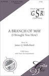 Branch of May, A - TTBB | 41-96550 by James Q. Mulholland